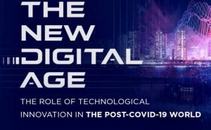 THE NEW DIGITAL AGE! The Role Of Technological Innovation In The Post-COVID-19 World